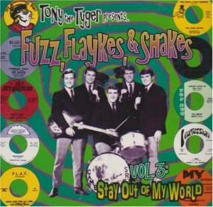 Fuzz, Flaykes, & Shakes, Vol. 3: Stay Out of My World
